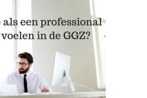 Je als een professional voelen in de GGZ?