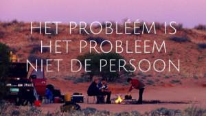 Het probleem is het probleem, niet de persoon