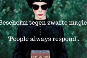 Bescherm tegen zwarte magie: 'People always respond'.
