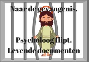 Naar de gevangenis. Psycholoog flipt. Levende documenten.