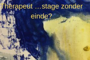 Therapeut … stage zonder einde?